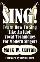 Omslag Sing! Learn How To Sing Like An Idol:Vocal Techniques For Modern Singers