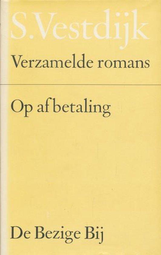 Verzamelde romans 25: Op afbetaling - Simon Vestdijk | Fthsonline.com