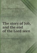 The Story of Job, and the End of the Lord Seen