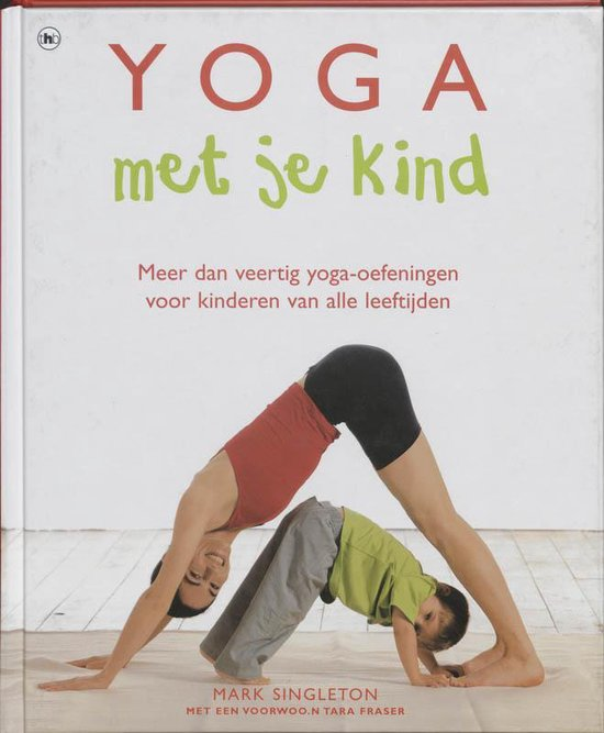 Yoga Met Je Kind - Mark Singleton |