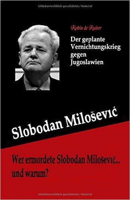 Wer ermordete Slobodan Milosevic... und warum?