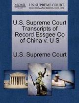U.S. Supreme Court Transcripts of Record Essgee Co of China V. U S