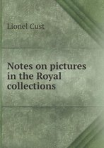 Notes on Pictures in the Royal Collections