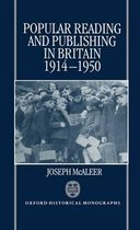 Popular Reading and Publishing in Britain 1914-1950