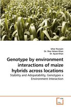 Genotype by Environment Interactions of Maize Hybrids Across Locations