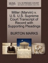 Miller (Marvin) V. U.S. U.S. Supreme Court Transcript of Record with Supporting Pleadings