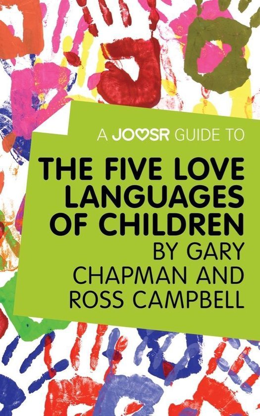 Boek cover A Joosr Guide to... The Five Love Languages of Children by Gary Chapman and Ross Campbell van Joosr (Onbekend)