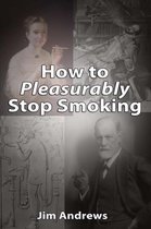 How to Pleasurably Stop Smoking