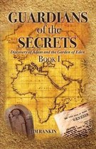 Guardians of the Secrets Book I