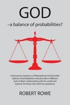 GOD - a Balance of Probabilities?
