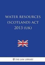 Water Resources (Scotland) ACT 2013 (Uk)