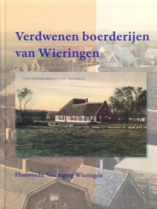 Verdwenen boerderijen van Wieringen - Werkgroep Boerderijen - Historische Vereniging Wieringen |