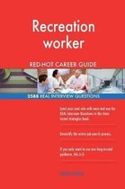 Recreation worker RED-HOT Career Guide; 2588 REAL Interview Questions