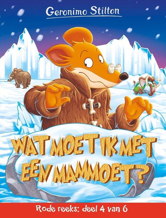 Rode reeks 4 - Wat moet ik met een mammoet - Geronimo Stilton |
