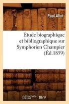 Etude biographique et bibliographique sur Symphorien Champier (Ed.1859)