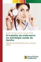O Trabalho Do Enfermeiro Na Estrategia Saude Da Familia