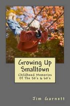 Growing Up Smalltown