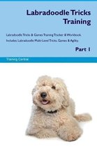 Labradoodle Tricks Training Labradoodle Tricks & Games Training Tracker & Workbook. Includes