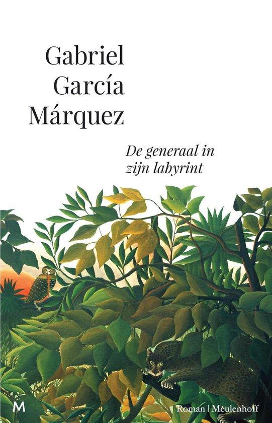 De generaal in zijn labyrint - Gabriel Garcia Marquez |