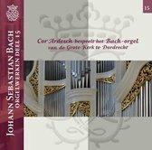 Johann Sebastian Bach Orgelwerken, deel 15