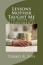 Lessons Mother Taught Me