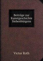 Beitrage Zur Kunstgeschichte Siebenburgens