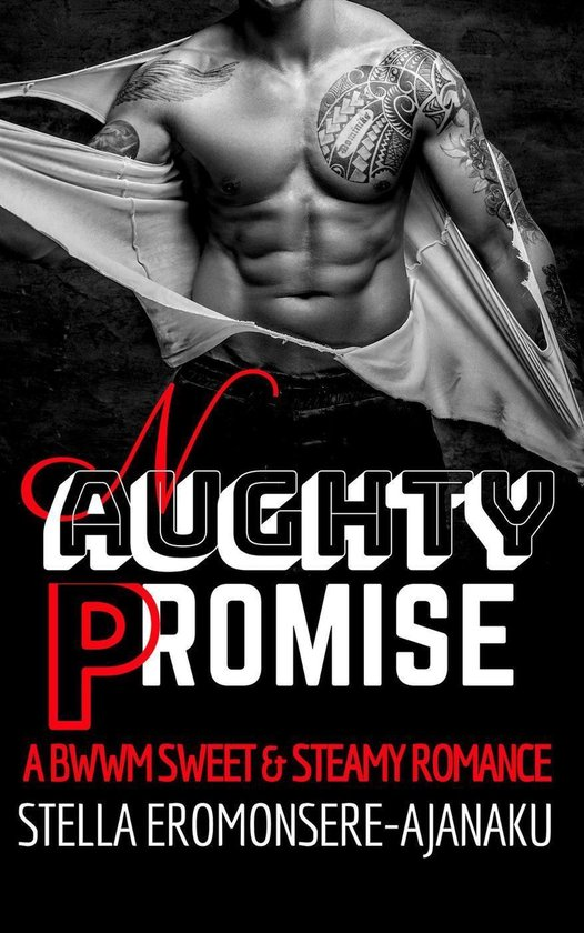 Naughty Promise ~ A BWWM Sweet & Steamy Romance