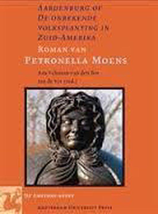 Aardenburg, Of De Onbekende Volksplanting In Zuid-Amerika - Petronella Moens  