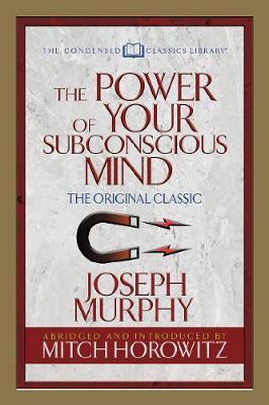 The Power of Your Subconscious Mind (Condensed Classics)