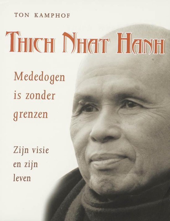 Thich Nhat Hanh, Mededogen Is Zonder Grenzen - T. Kamphof |