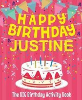 Happy Birthday Justine - The Big Birthday Activity Book