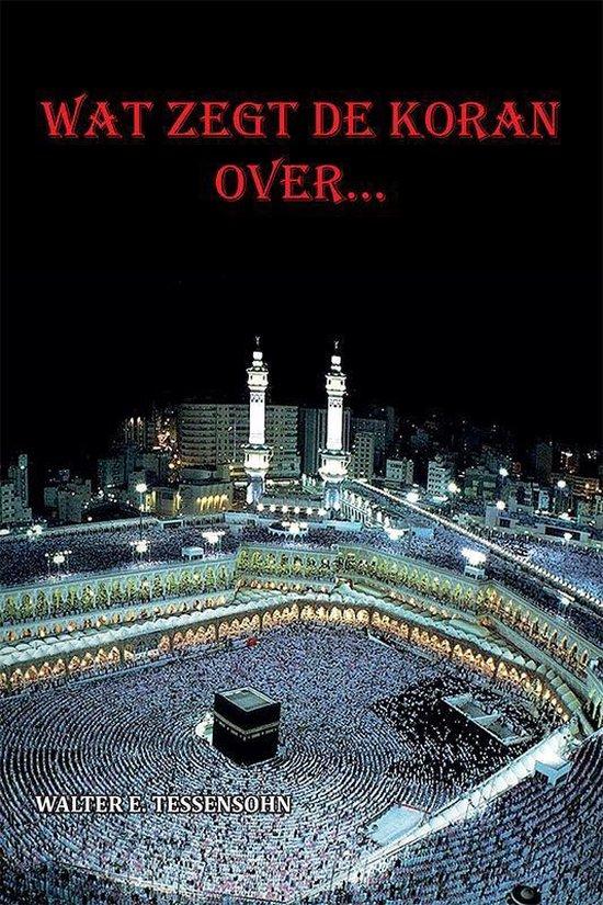 Wat zegt de Koran over... - Walter Tessensohn  