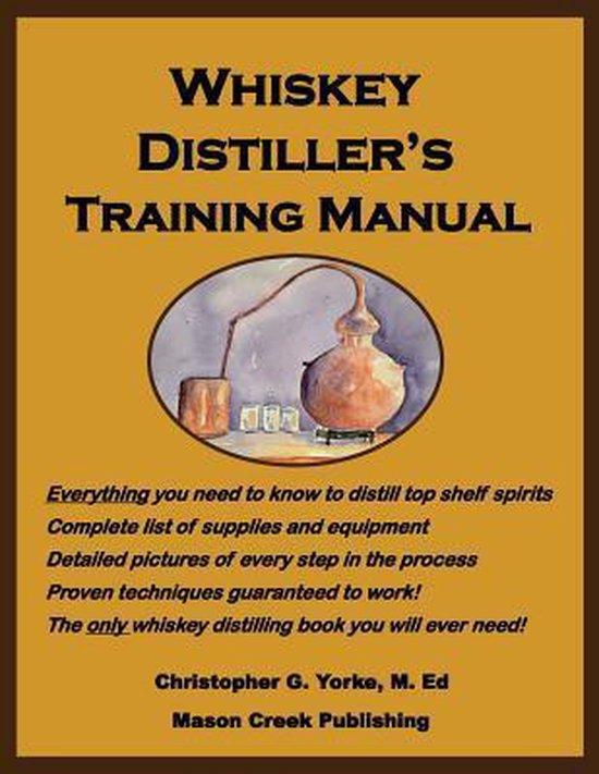 Whiskey Distiller's Training Manual