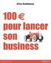 Boek cover 100 € pour lancer son business van Chris Guillebeau