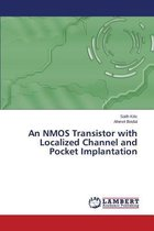 An Nmos Transistor with Localized Channel and Pocket Implantation