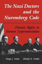 The Nazi Doctors and the Nuremberg Code