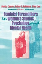 Feminist Foremothers in Women's Studies, Psychology and Mental Health