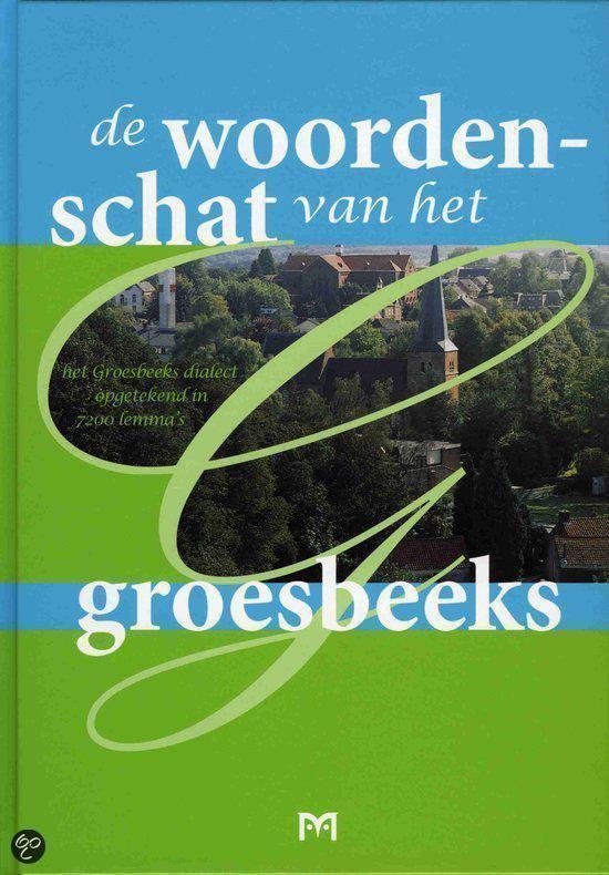 De woordenschat van het Groesbeeks - W. Giesbers-Müskens |