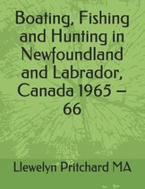 Boating, Fishing and Hunting in Newfoundland and Labrador, Canada 1965