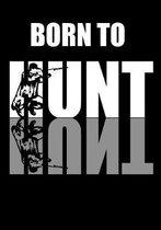Born To Hunt