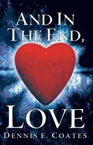 And in the End, Love