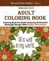 Coloring Book for Adults Featuring 30 Beautiful Zentangle Designs with Positive Affirmations
