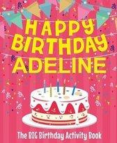 Happy Birthday Adeline - The Big Birthday Activity Book