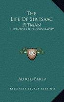 The Life of Sir Isaac Pitman