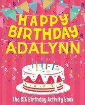 Happy Birthday Adalynn - The Big Birthday Activity Book
