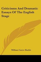 Criticisms and Dramatic Essays of the English Stage