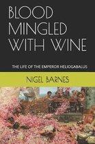 Blood Mingled with Wine