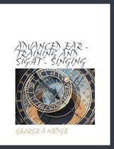 Advanced Ear - Training and Sight - Singing