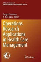 Operations Research Applications in Health Care Management