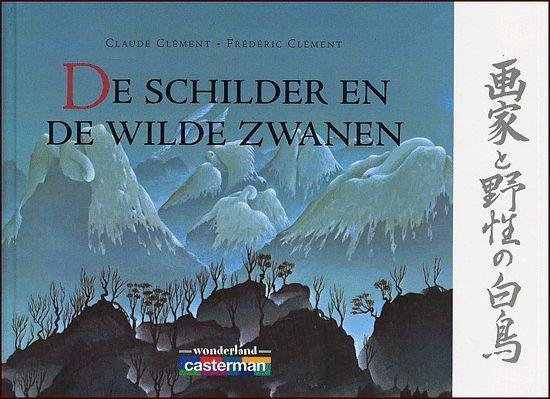 De Schilder En De Wilde Zwanen - Claude Clement |